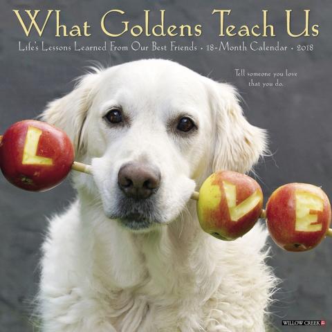 2018 Dog Calendar - Golden Retriever, What Goldens Teach Us