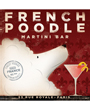 Dog Poster French Poodle Martini Bar Stephen Fowler